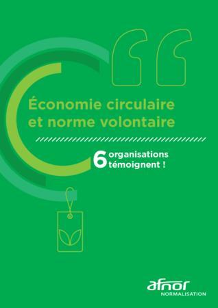 Economie circulaire et norme volontaire : 6 organisations témoignent !