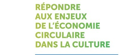 Paris : une boîte à outils pour développer l'économie circulaire dans la culture