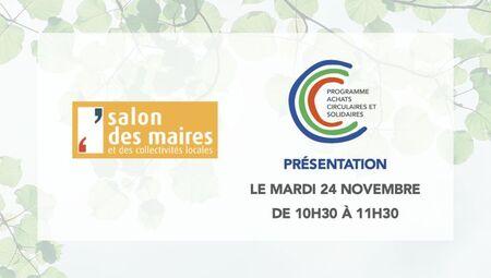 WEBINAIRE : Présentation du programme d'accompagnement Achats Circulaires et Solidaires au Salon des Maires