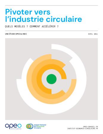 [ETUDE INEC et OPEO]  Pivoter vers l'industrie circulaire - Quels modèles ? Comment accélérer ?