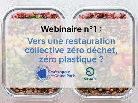 """Revivez le webinaire """"Vers une restauration collective zéro déchet, zéro plastique"""" du 1er juin 2021"""