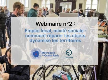 """Revivez le webinaire """"Emploi local, mixité sociale : comment réparer les objets dynamise les territoires"""" du 6 juillet 2021"""